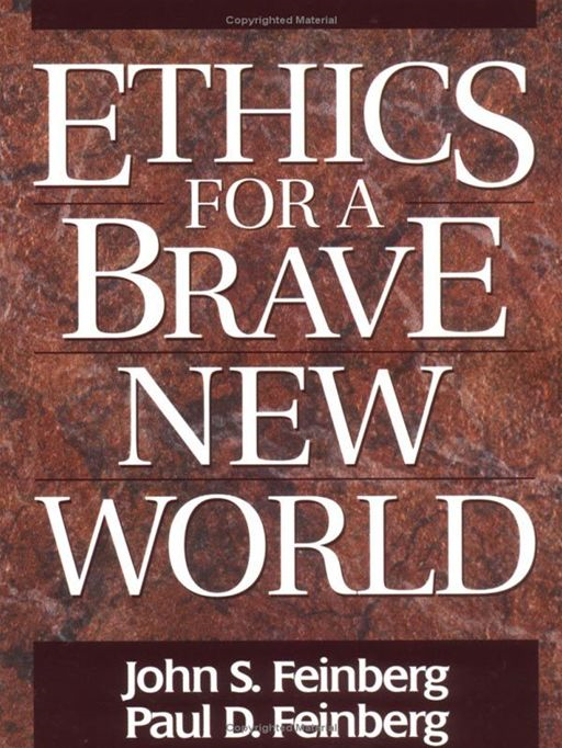 Ethics For A Brave New World By: Feinberg,John S. &  Feinberg,Paul D.