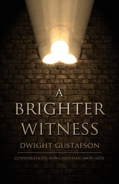 A Brighter Witness By: Dwight Gustafson