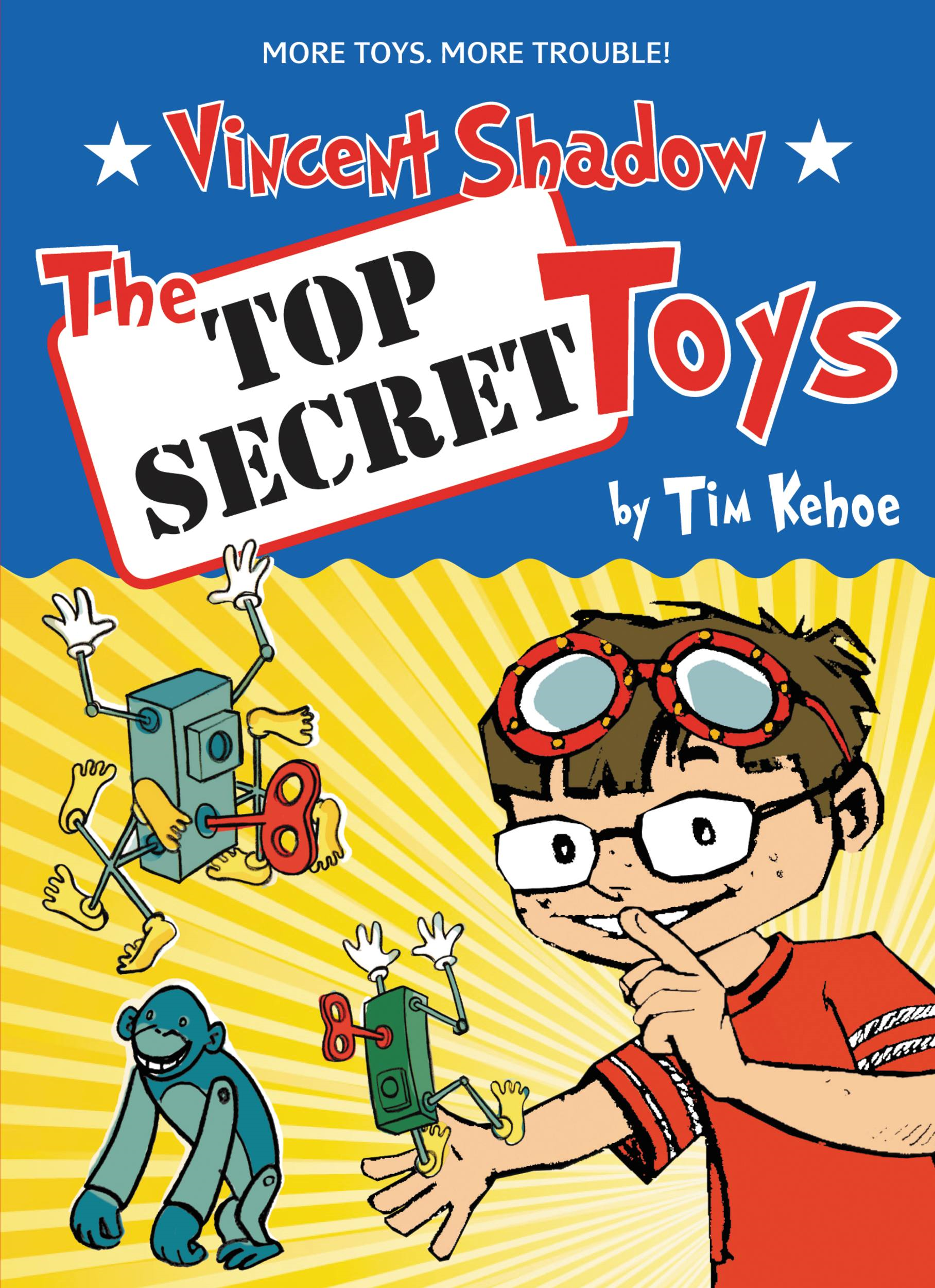 The Top Secret Toys By: Tim Kehoe,Guy Francis