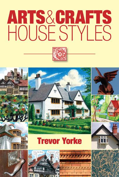 Arts & Crafts House Styles By: Trevor Yorke