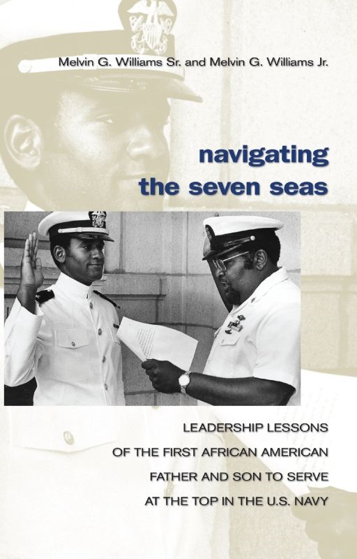 Navigating the Seven Seas By: Melvin  G. Williams, Sr.,Melvin G. Williams, Jr.