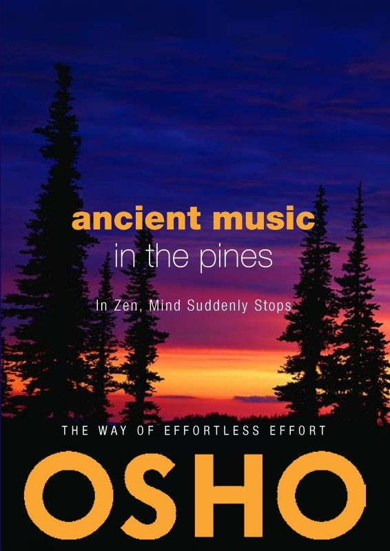 Ancient Music in the Pines By: Osho