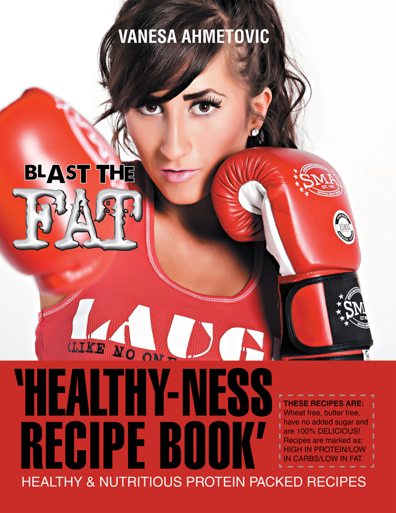 'Healthy-ness Recipe Book' By: Vanesa Ahmetovic