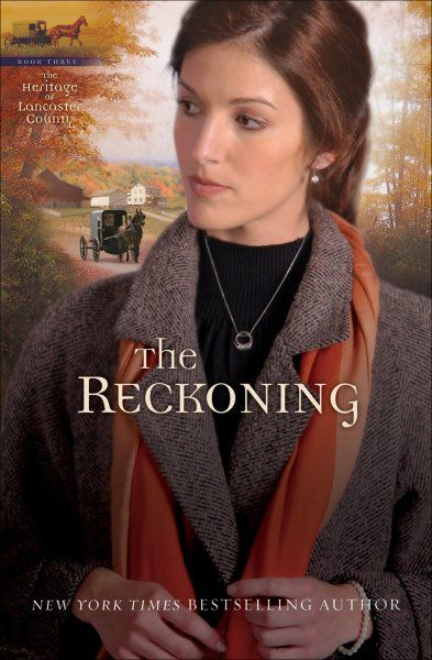 Reckoning, The (Heritage of Lancaster County Book #3) By: Beverly Lewis