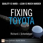 Fixing Toyota: Quality Is Hard--Lean Is Much Harder By: Richard J. Schonberger
