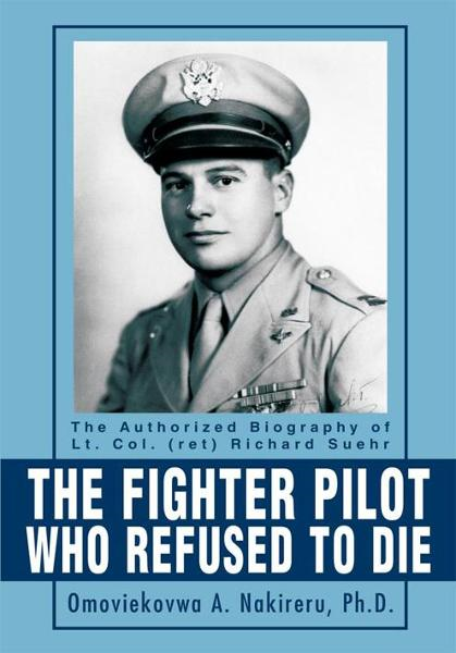 The Fighter Pilot Who Refused to Die