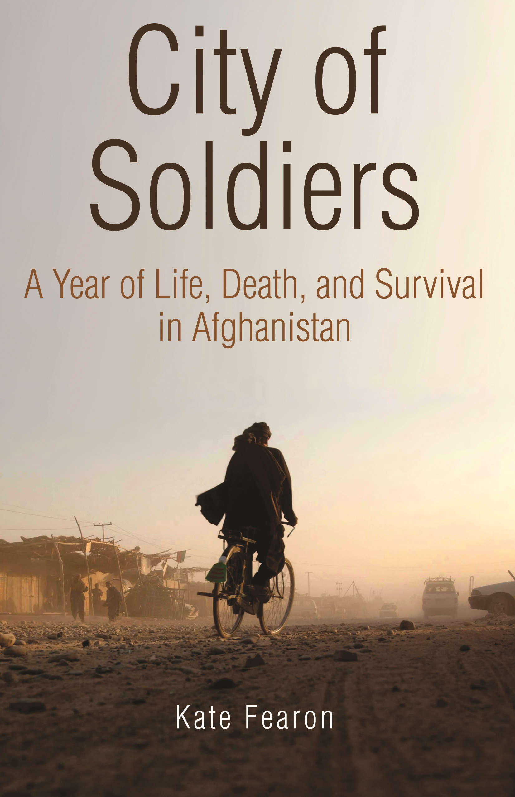 City of Soldiers: A Year of Life, Death, and Survival in Afghanistan