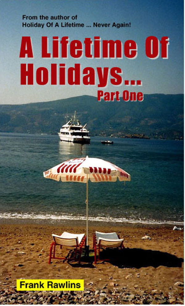 A Lifetime Of Holidays ... Part One
