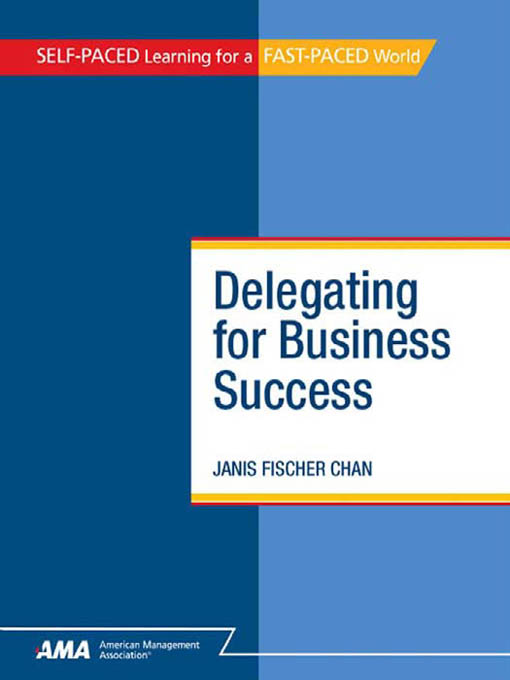 Delegating for Business Success: EBook Edition