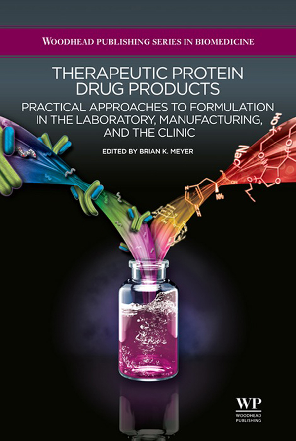 Therapeutic Protein Drug Products Practical Approaches To Formulation In The Laboratory,  Manufacturing,  And The Clinic