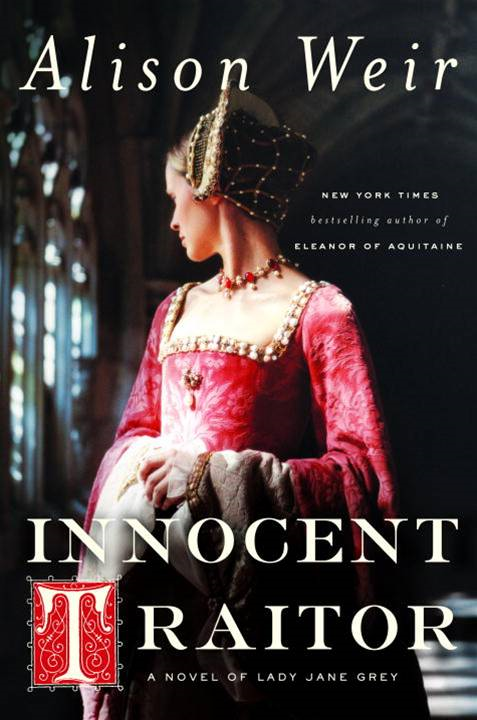 Innocent Traitor By: Alison Weir