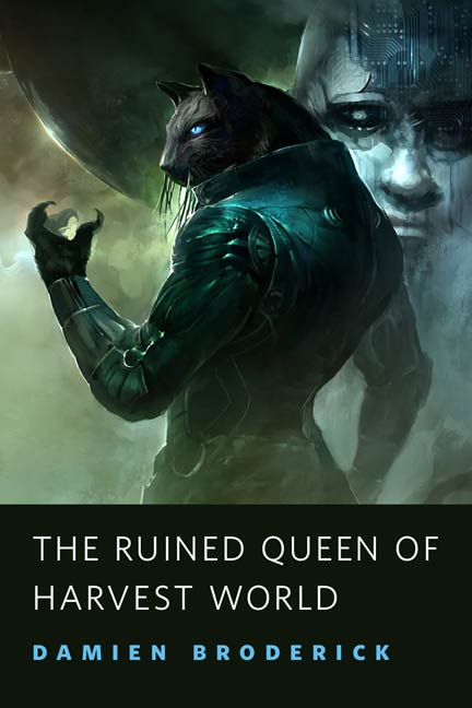The Ruined Queen of Harvest World By: Damien Broderick