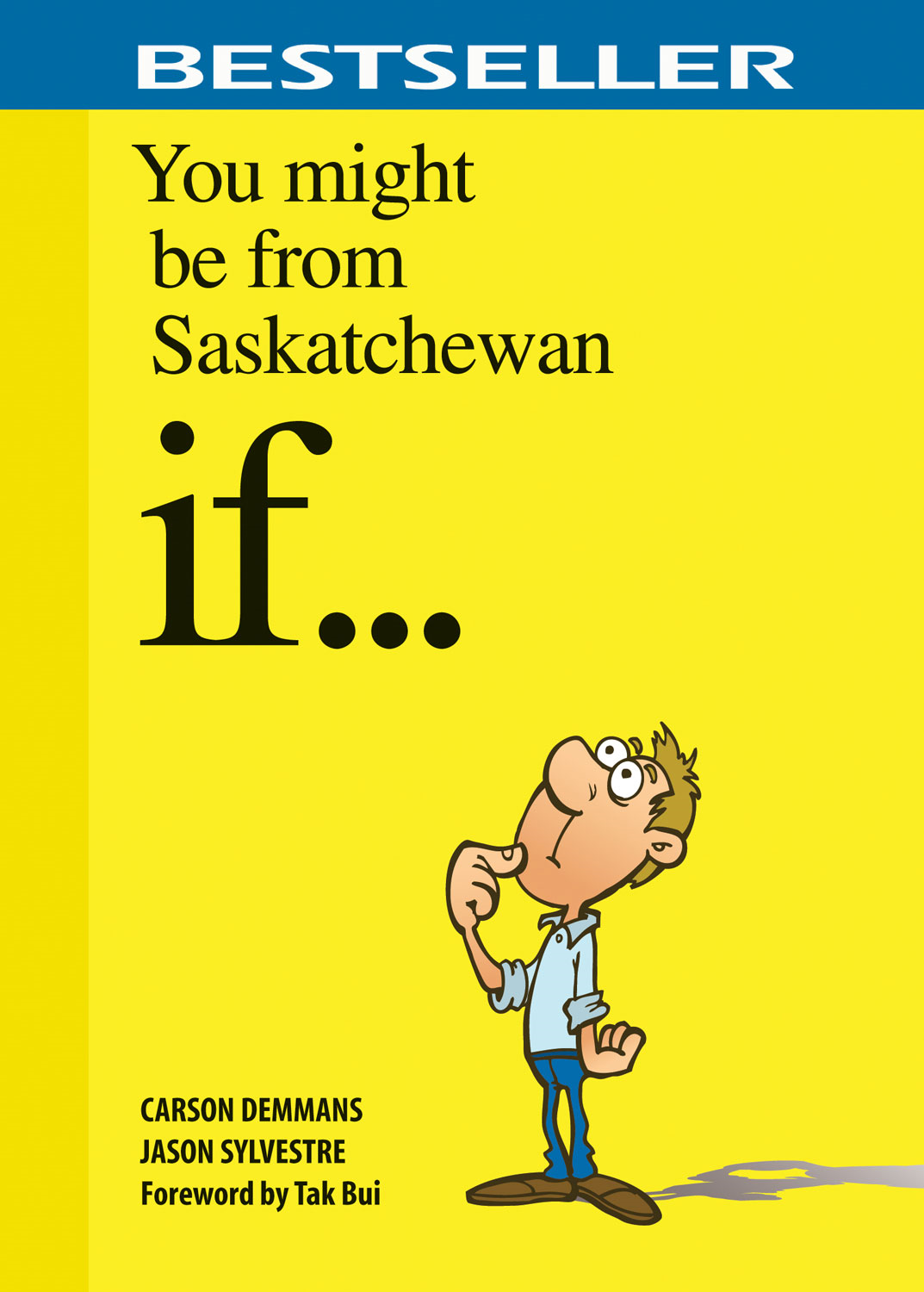 You Might Be from Saskatchewan If . . .