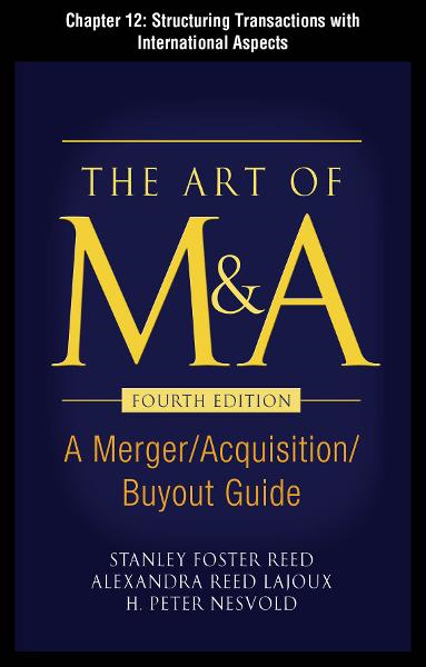 The Art of M&A, Fourth Edition, Chapter 12 - Structuring Transactions With International Aspects