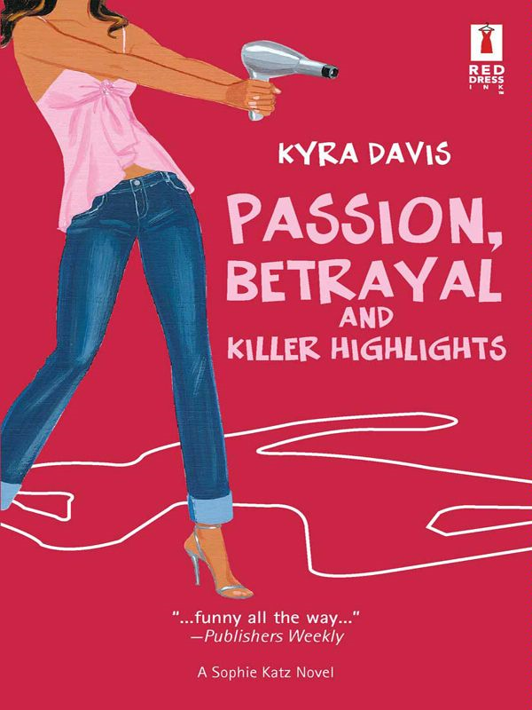 Passion, Betrayal and Killer Highlights By: Kyra Davis