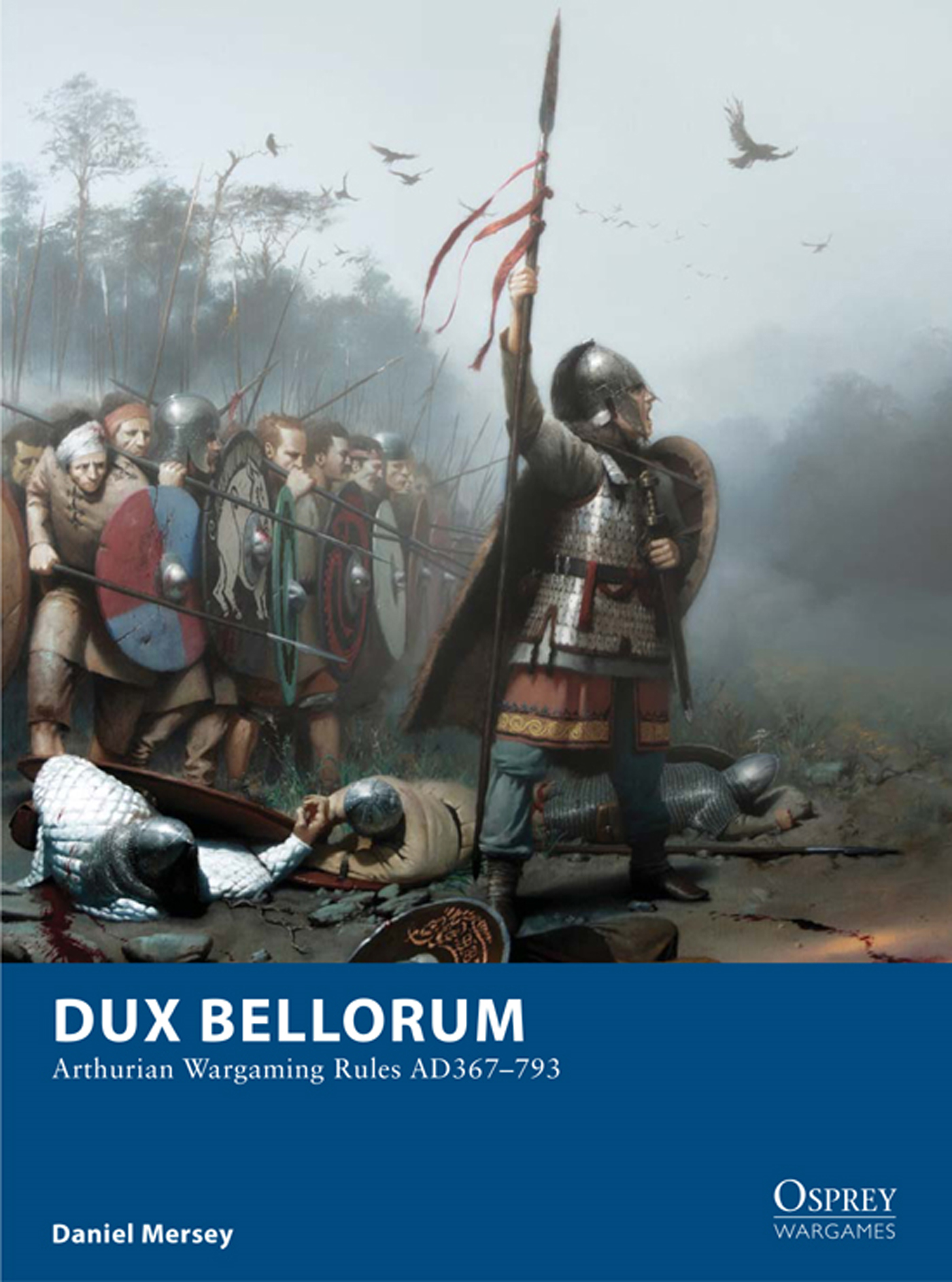 Dux Bellorum - Arthurian Wargaming Rules AD 367-793
