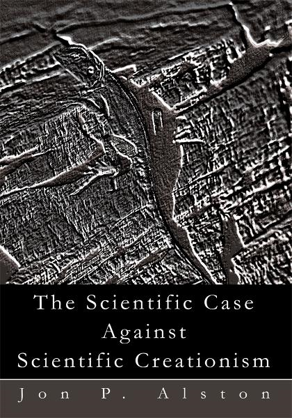 The Scientific Case Against Scientific Creationism
