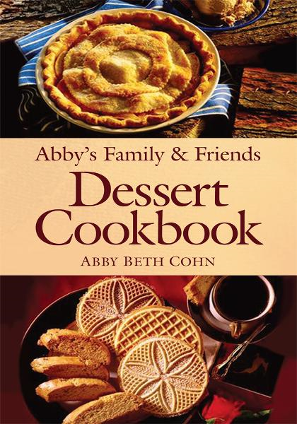 Abby's Family & Friends Dessert Cookbook