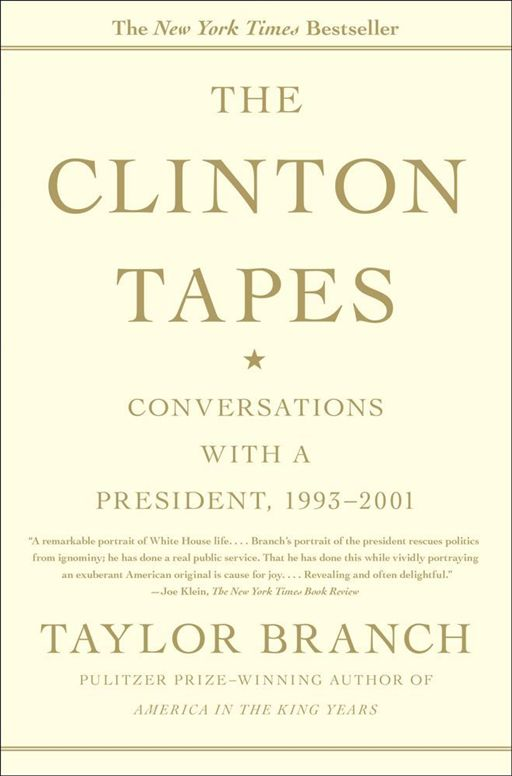 The Clinton Tapes By: Taylor Branch