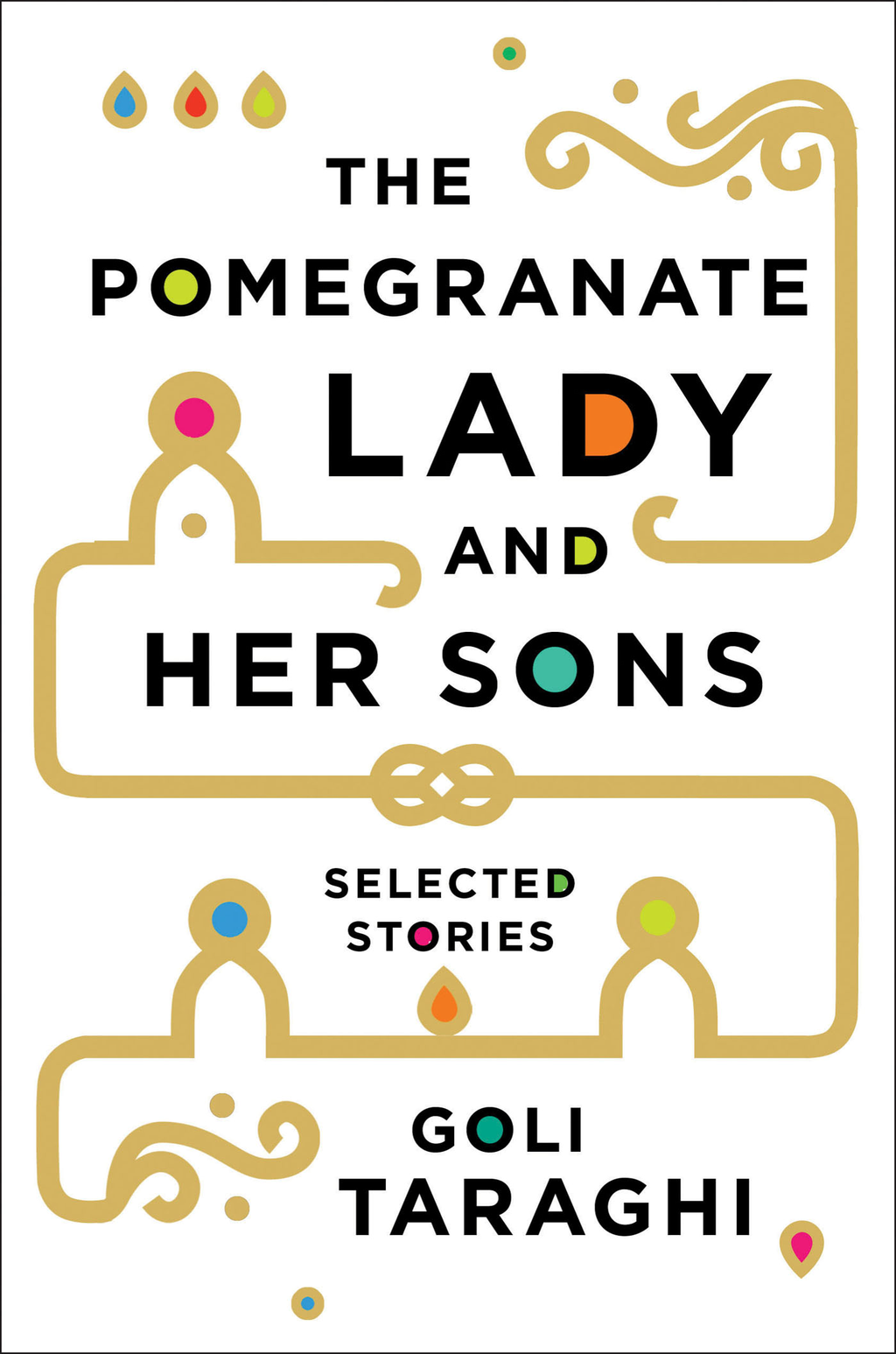 Book Cover: The Pomegranate Lady and Her Sons: Selected Stories