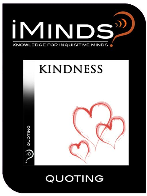 Quoting: Kindness By: iMinds