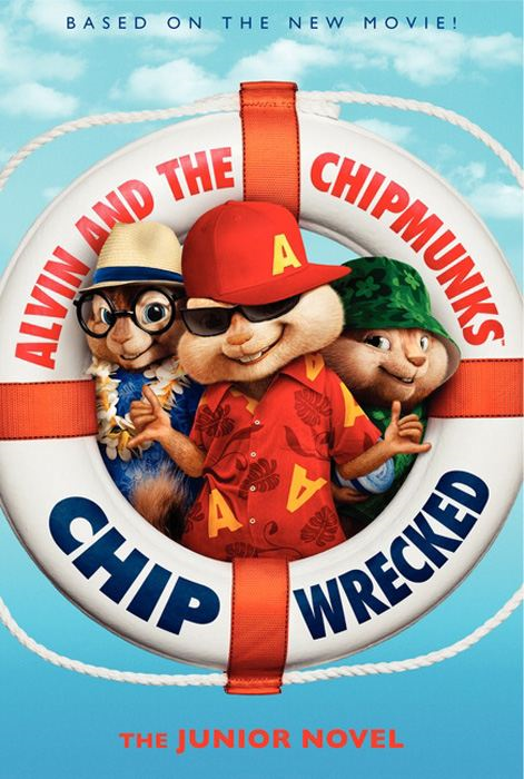 Alvin and the Chipmunks: Chipwrecked: The Junior Novel By: Perdita Finn
