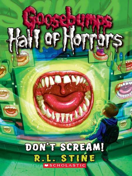 Goosebumps: Hall of Horrors #5: Don't Scream! By: R.L. Stine