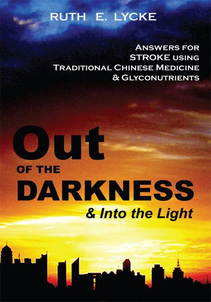 Out OF THE DARKNESS & Into the Light By: RUTH E. LYCKE