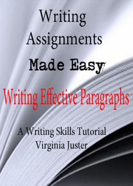 Writing Assignments Made Easy: Writing Effective Paragraphs