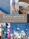 The Textile Artist's Studio Handbook: Learn Traditional And Contemporary Techniques For Working With Fiber, Including Weaving, K