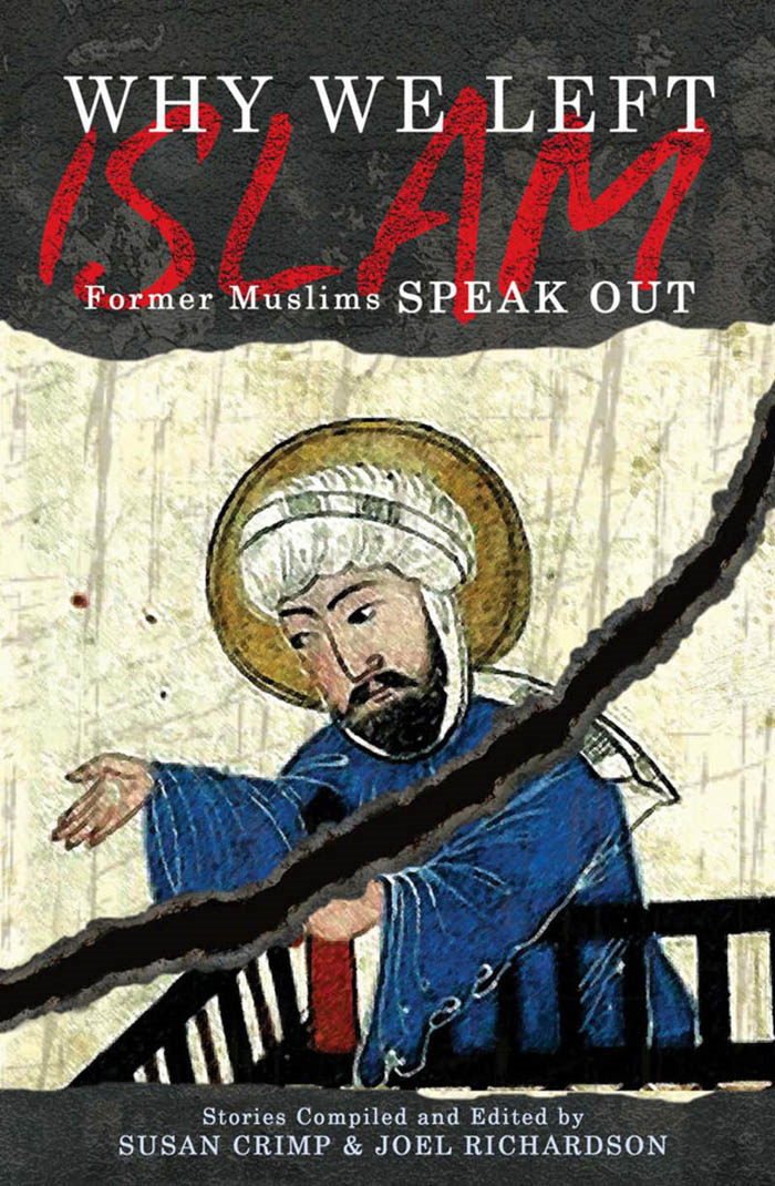 Why We Left Islam: Former Muslims Speak Out By: Joel Richardson,Susan Crimp