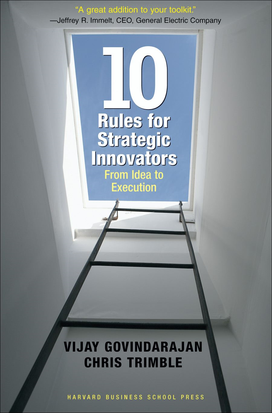 Ten Rules for Strategic Innovators