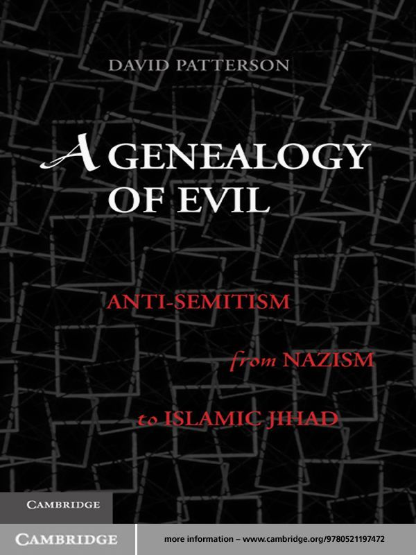 A Genealogy of Evil Anti-Semitism from Nazism to Islamic Jihad