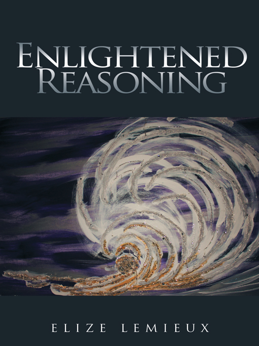Enlightened Reasoning By: Elize Lemieux