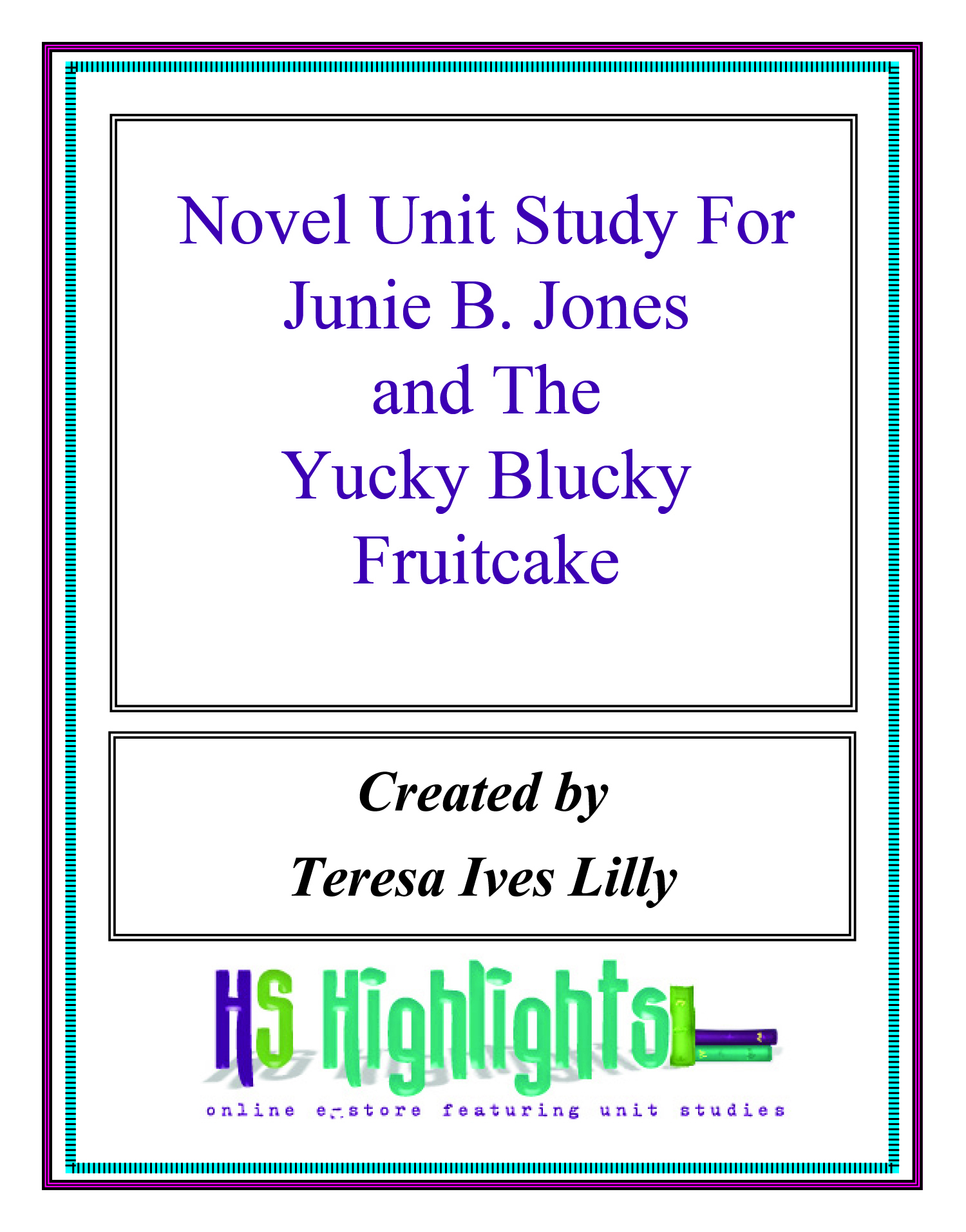 Novel Unit Study For Junie B. Jones and  the Yucky Blucky Fruitcake