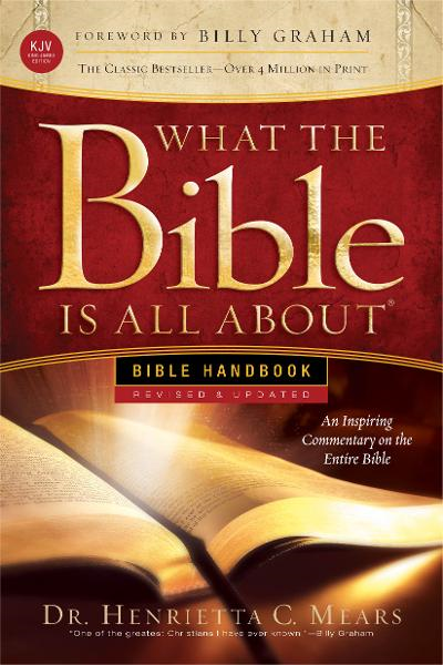What the Bible Is All About Handbook-Revised-KJV Edition