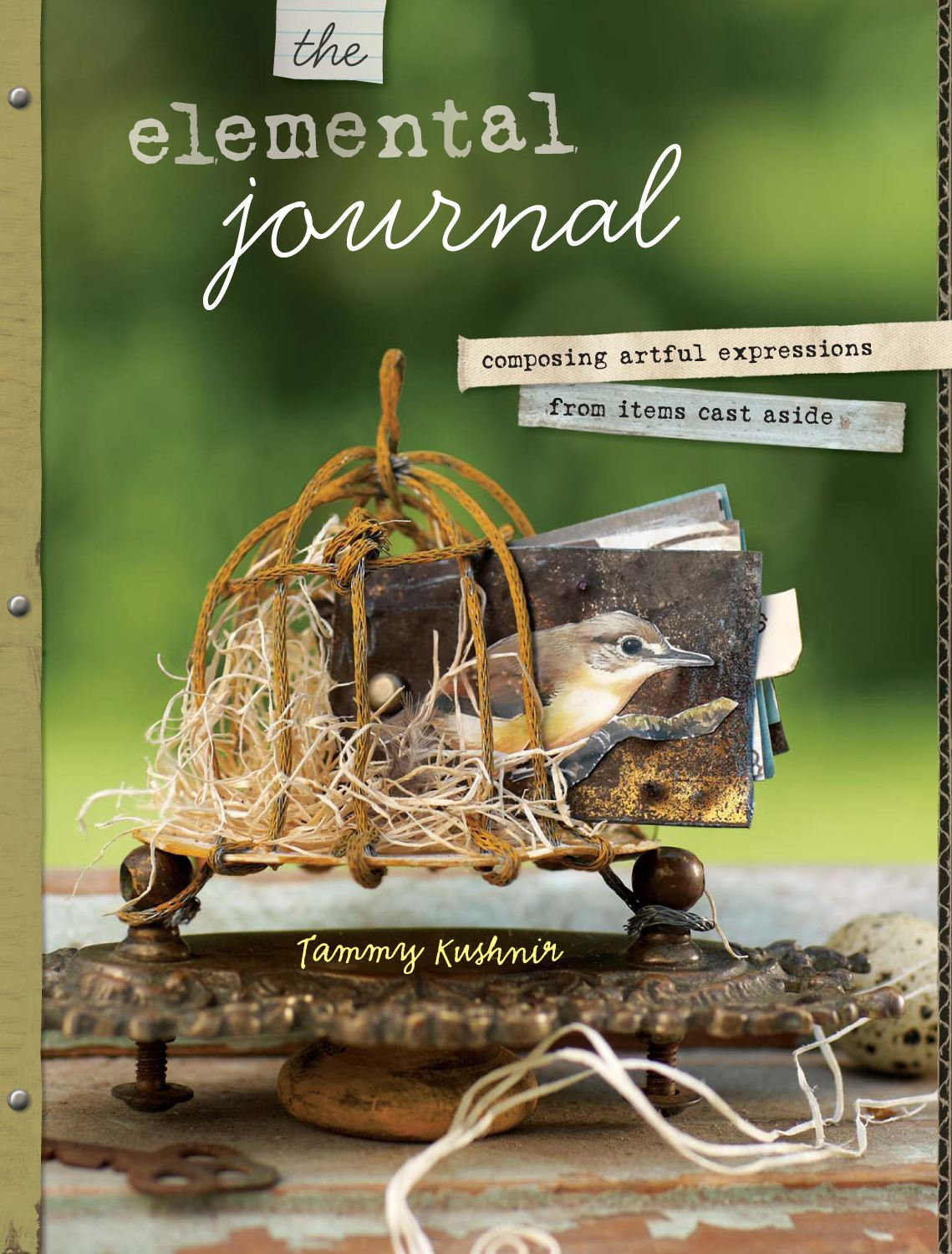 The Elemental Journal: Composing Artful Expressions from Items Cast Aside