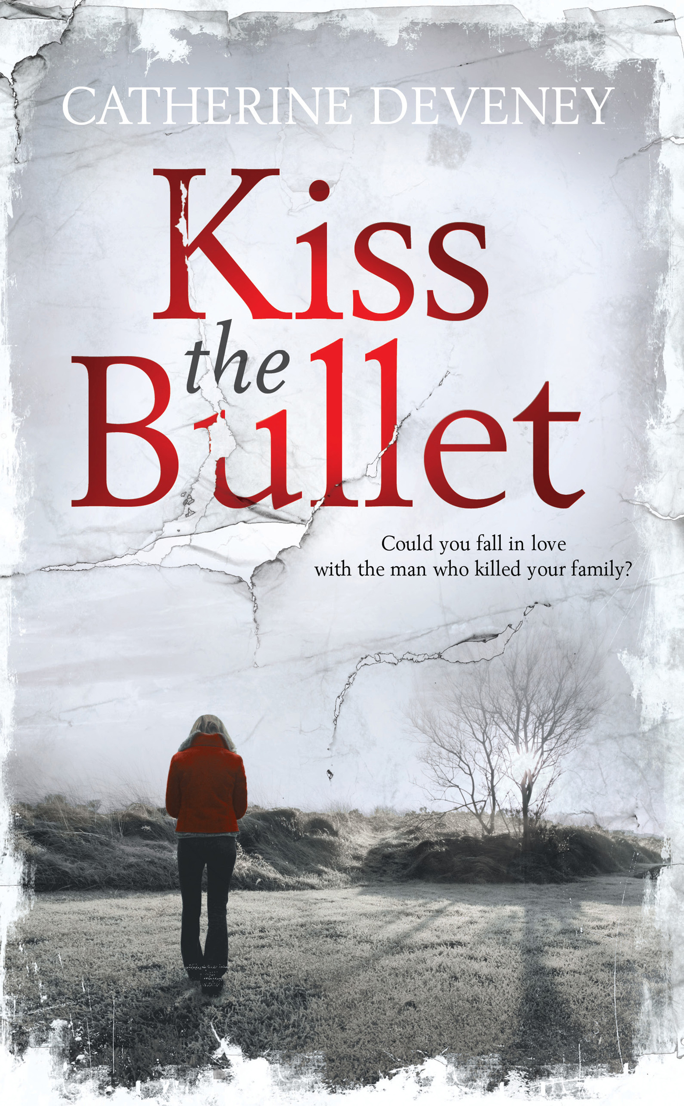 Kiss the Bullet By: Catherine Deveney