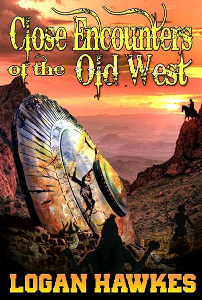 Close Encounters of the Old West By: Logan Hawkes