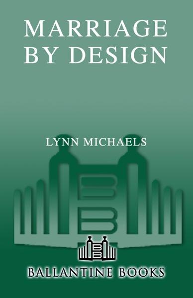 Marriage By Design By: Lynn Michaels