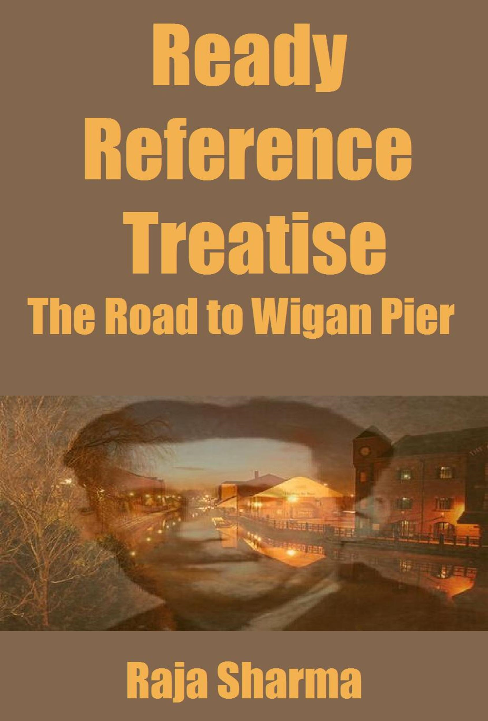 Ready Reference Treatise: The Road to Wigan Pier