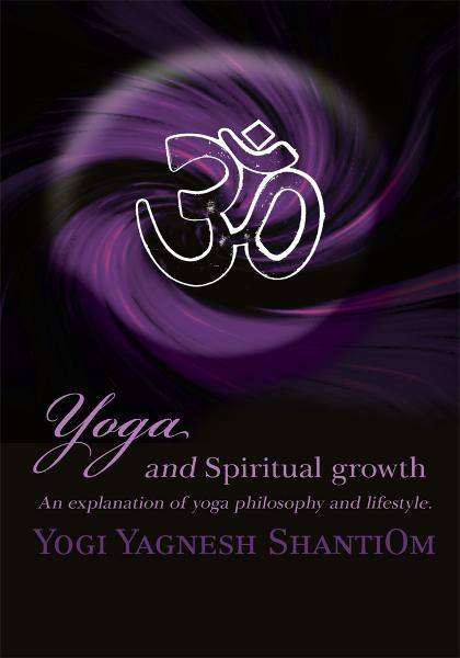 Yoga and Spiritual growth By: Yogi ShantiOm
