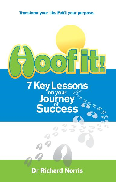 Hoof It!: 7 Key Lessons on your Journey of Success