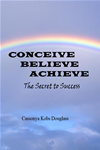 Conceiving Believing Achieving