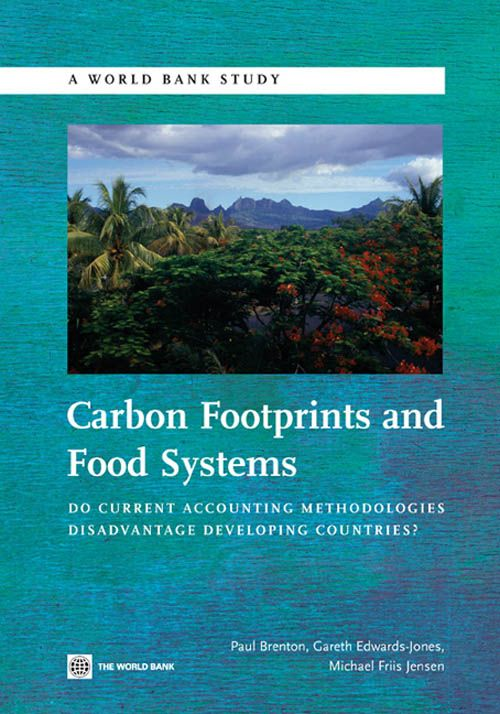 Carbon Footprints And Food Systems: Do Current Accounting Methodologies Disadvantage Developing Countries?