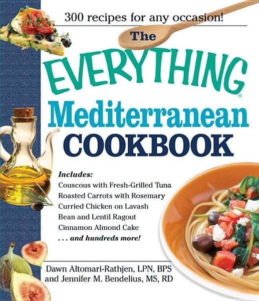 The Everything Mediterranean Cookbook