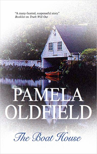 Boat House By: Pamela Oldfield