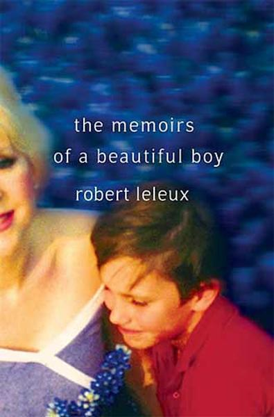 The Memoirs of a Beautiful Boy By: Robert Leleux