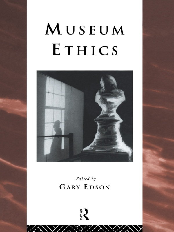 Museum Ethics Theory and Practice