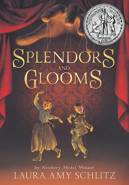 Splendors and Glooms By: Laura Amy Schlitz